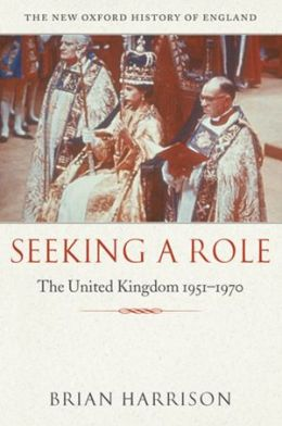 Seeking a Role: The United Kingdom 1951-1970