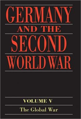 Germany and the Second World War: Volume 5: Organization and Mobilization of the German Sphere of Power. Part I: Wartime Administration, Economy, and Manpower Resources, 1939-1941