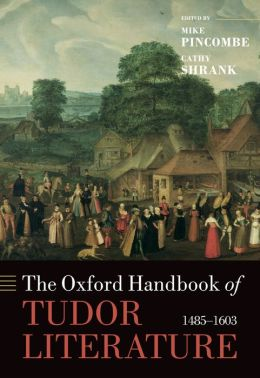 The Oxford Handbook of Tudor Literature: 1485-1603