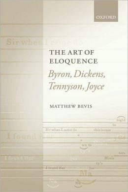 The Art of Eloquence: Byron, Dickens, Tennyson, Joyce