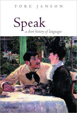 Speak: A Short History of Languages