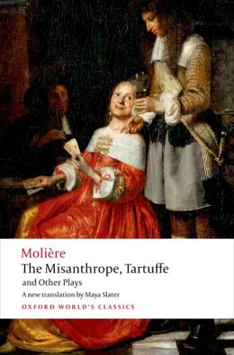 The Misanthrope, Tartuffe, and Other Plays