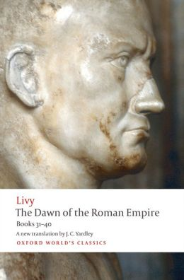 The Dawn of the Roman Empire: Books 31-40
