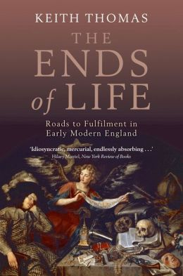 The Ends of Life:Roads to Fulfilment in Early Modern England