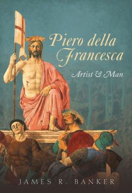 Piero della Francesca: Artist and Man