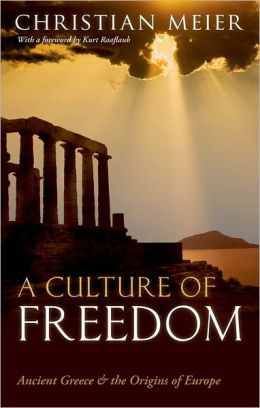 A Culture of Freedom: Ancient Greece and the Origins of Europe