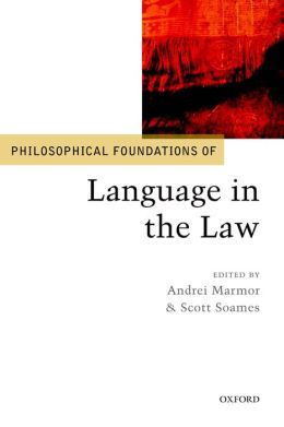 Philosophical Foundations of Language in the Law