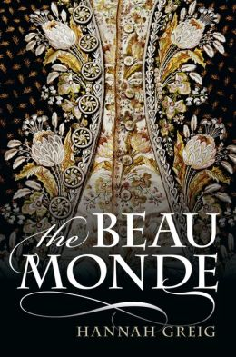 The Beau Monde: Fashionable Society in Georgian London