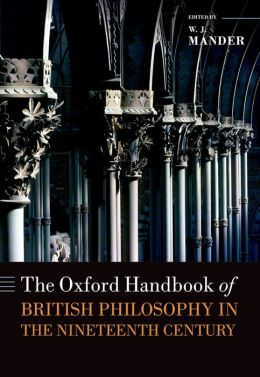 The Oxford Handbook of British Philosophy in the Nineteenth Century: Oxford Handbooks in Philosophy