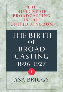 History of Broadcasting in the United Kingdom: The Birth of Broadcasting
