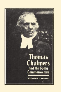 Thomas Chalmers and Godly Commonwealth in Scotland