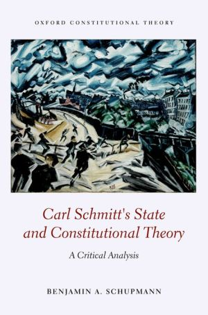 Carl Schmitt's State and Constitutional Theory: A Critical Analysis