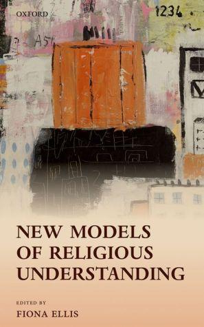 New Models of Religious Understanding