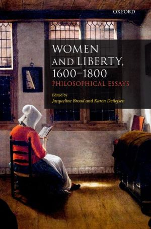 Women and Liberty, 1600-1800: Philosophical Essays