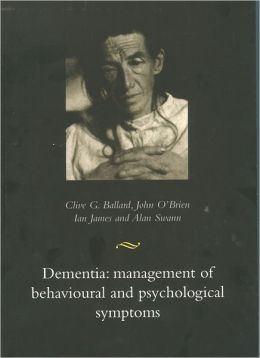 Dementia: Management of Behavioural and Psychological Symptoms