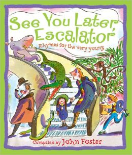 See You Later, Escalator: Rhymes for the Very Young