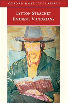 Eminent Victorians (Oxford World's Classics Series)