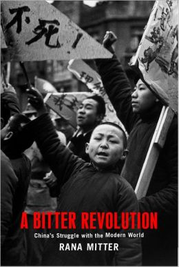 Bitter Revolution: China's Struggle with the Modern World