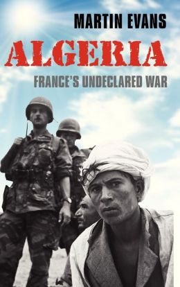 Algeria: France's Undeclared War