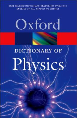 Dictionary of Physics (Oxford Paperback Reference Series)