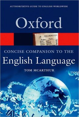 Oxford Concise Companion to the English Language (Oxoford Paperback Reference Series)