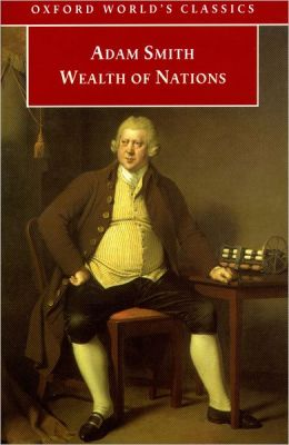 An Inquiry into the Nature and Causes of the Wealth of Nations, a Selected Edition