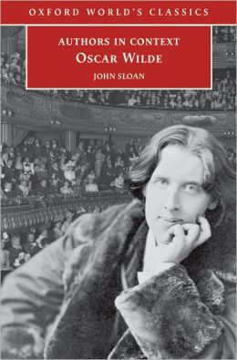 Oscar Wilde: Authors in Context (Oxford World Classics Series)