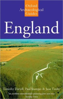 England: An Oxford Archaeological Guide to Sites from Earliest Times to AD 1600