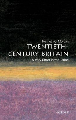 Twentieth-Century Britain: A Very Short Introduction (A Very Short Introductions Series)