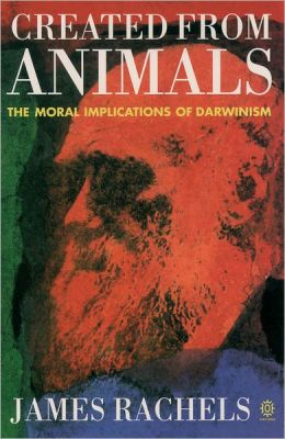 Created from Animals: The Moral Implications of Darwinism