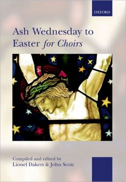 Ash Wednesday to Easter for Choirs