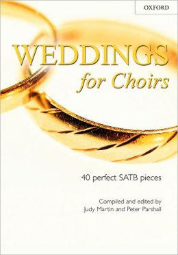 Weddings for Choirs: 40 perfect SATB piecesu