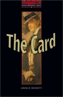 The Oxford Bookworms Library: The Card Level 3