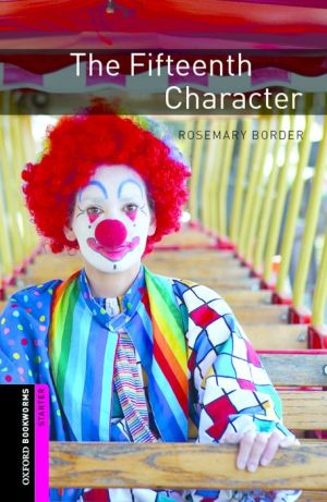 Oxford Bookworms Library: The Fifteenth Character: Starter: 250-Word Vocabulary