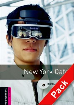 Oxford Bookworms Library: New York Cafi'A Audio Pack: Starter: 250-Word Vocabulary