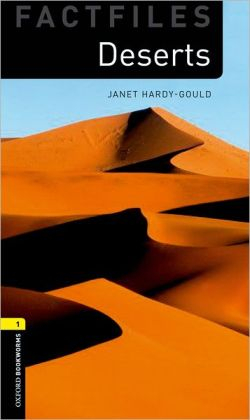 Oxford Bookworms Factfiles: Deserts: Level 1: 400-Word Vocabulary