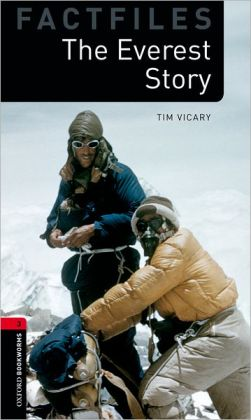 Oxford Bookworms Factfiles: The Everest Story: Level 3: 1000-Word Vocabulary
