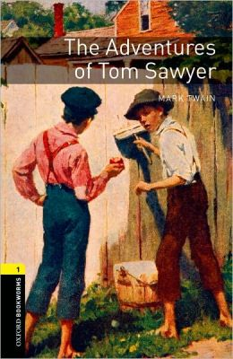 The Adventures of Tom Sawyer (Oxford Bookworms Series, Level 1)