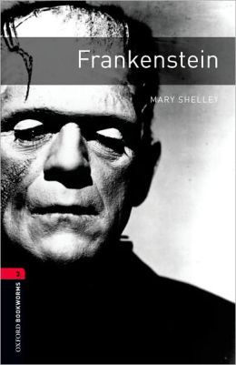 Frankenstein (Oxford Bookworms Series, Level 3)