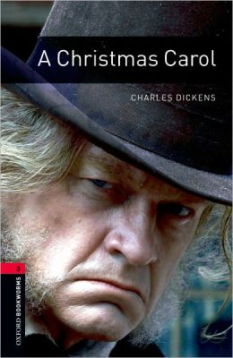 A Christmas Carol (Oxford Bookworms Series, Level 3)