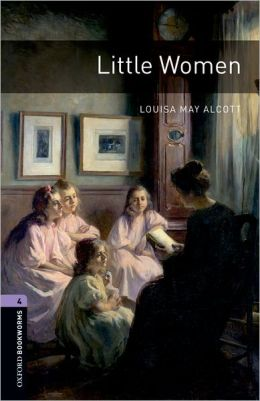 Little Women (Oxford Bookworms Series, Level 4)