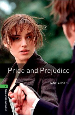 Pride and Prejudice (Oxford Bookworms Series, Level 6)