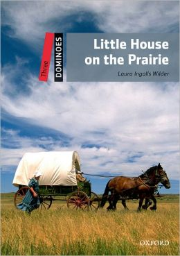 Dominoes Level 3: Little House on the Prairie: Dominoes 2nd Edition