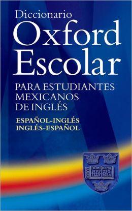 Dicionario Oxford Pocket para Estudantes de: Diccionario Oxford Escolar para Estudiantes Mexicanos de Ingles (Espanol-Ingles / Ingles-Espanol): Espai'Aol-Ingli'As / Ingli'As-Espai'Aol