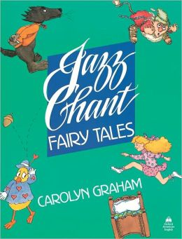 Jazz Chant Fairy Tales: Student Book