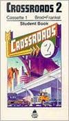 Crossroads 2: Student Book