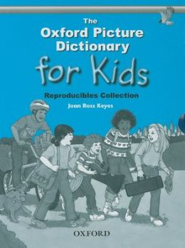 The Oxford Picture Dictionary for Kids: Reproducibles Collection