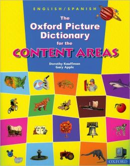 The Oxford Picture Dictionary for the Content Areas: English/Spanish Version English-Spanish Dictionary