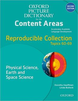 Oxford Picture Dictionary for the Content Areas Reproducible: Physical Science Earth & Space