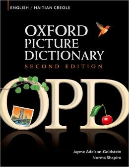 Oxford Picture Dictionary English-Haitian Creole: Bilingual Dictionary for Haitian Creole speaking teenage and adult students of English